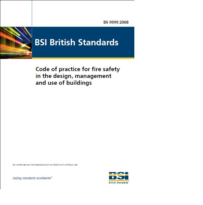 BS 99992008 Code Of Practice For Fire Safety In The